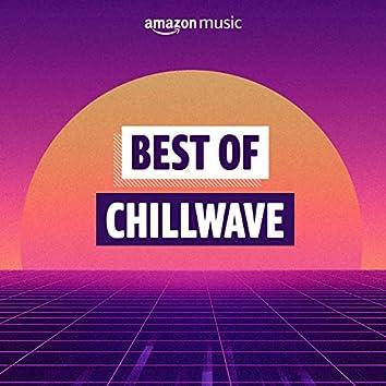 Best of Chillwave