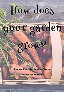 How Does Your Garden Grow: Square Foot Gardening Planner