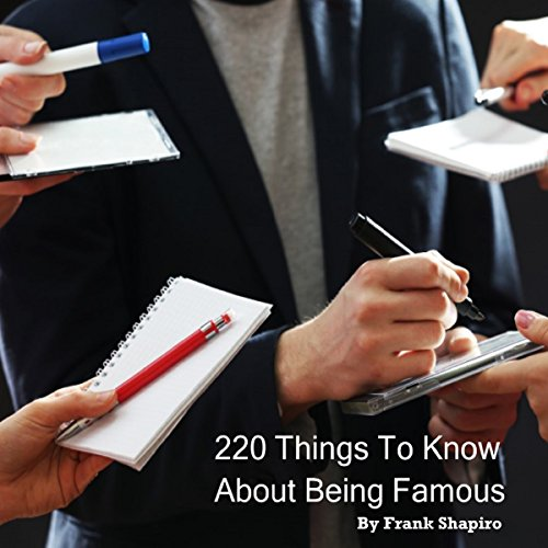 220 Things to Know About Being Famous audiobook cover art