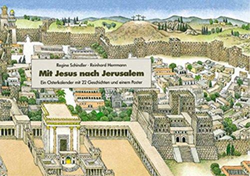 Mit Jesus nach Jerusalem: Ein Osterkalender mit 22 Geschichten und einem Poster