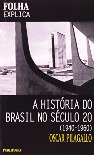 A História do Brasil no Século 20. 1940-1960