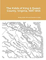The Kidds of King & Queen County, Virginia, 1691-1855