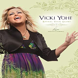 Vicki Yohe - Reveal Your Glory - Live From the Cathedral