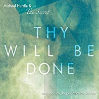 Thy Will Be Done by Michael Hurdle (2013-05-03)