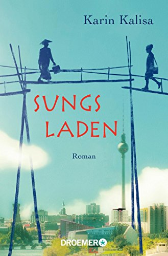 Sungs Laden: Roman