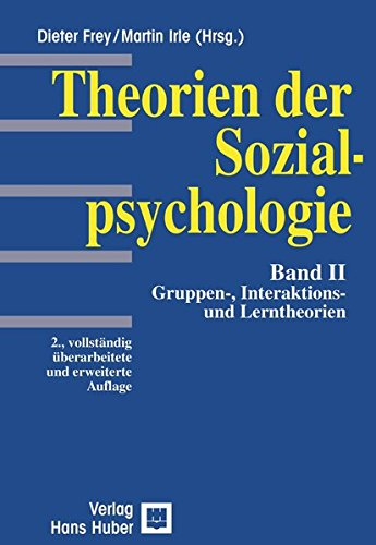 Theorien der Sozialpsychologie, Bd.2, Soziales Lernen, Interaktion und Gruppenprozesse: Gruppen-, Interaktions- und Lerntheorien