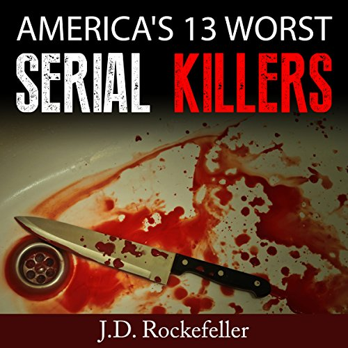 America's 13 Worst Serial Killers cover art