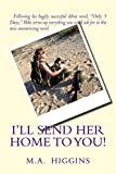 I'll send her home to you! (English Edition)