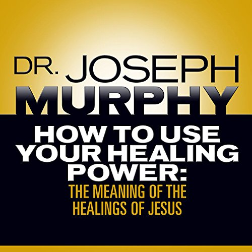 How to Use Your Healing Power audiobook cover art