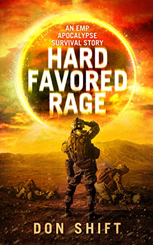 Hard Favored Rage: A Cop's EMP Apocalypse Story (VCSO EMP Book 1) by [Don Shift]