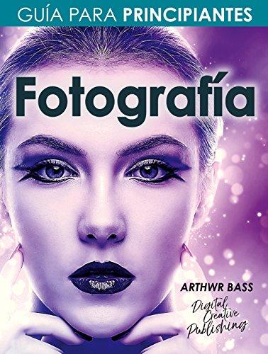Fotografía. Guía para principiantes