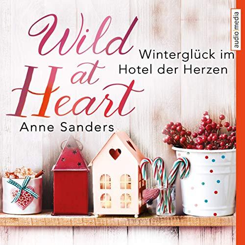 Wild at Heart - Winterglück im Hotel der Herzen cover art