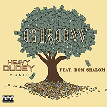 Grow (feat. Dom Shalom)