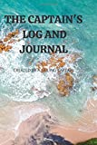 CAPTAIN'S LOG AND JOURNAL: Captains Maintenance and Voyage Journal