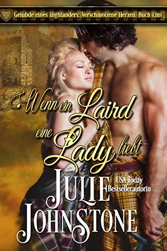 Wenn ein Laird eine Lady liebt (Gelübde eines Highlanders: Verschmolzene Herzen 1)
