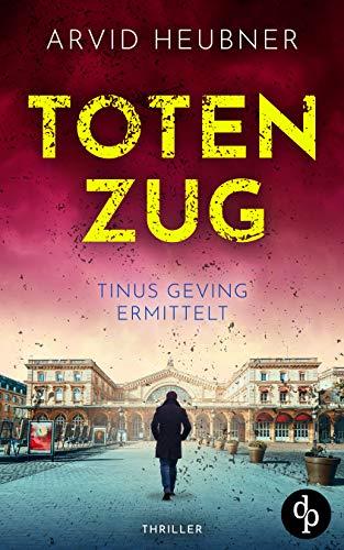 Buchseite und Rezensionen zu 'Totenzug (Tinus Geving ermittelt-Reihe 2)' von Arvid Heubner