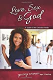 Love, Sex & God: For Young Women Ages 14 and Up - Learning About Sex (Learning about Sex (Paperback))