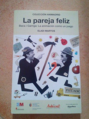La pareja feliz. Baca i Garriga: La animación como un juego.