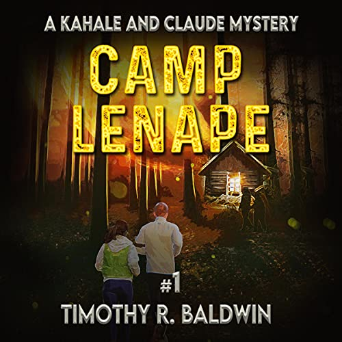 Camp Lenape Audiobook By Timothy R. Baldwin cover art