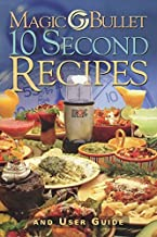 Best magic bullet 10 second recipes and user guide Reviews