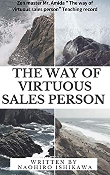 """[Naohiro Ishikawa, 尚寛 石川]のZen master Mr. Amida """" The way of virtuous sales person"""" Teaching record: Mr. Amida tightly instructed sales persons suffering from poor performance. As ... they turned into superior (English Edition)"""