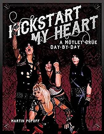 Kickstart My Heart: A Motley Crew Day-by-Day
