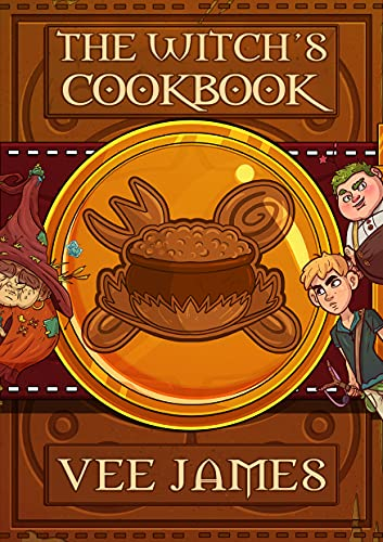 The Witch's Cookbook: A Faerie Tale by [Vee James, Nikita Nel, Hannibal Hills]