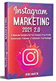 Instagram Marketing 2.0; Il Manuale Completo Per Far...