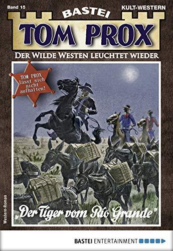 Tom Prox 15 - Western: Der Tiger vom Rio Grande (German Edition)