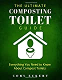 The Ultimate Composting Toilet Guide: Everything You Need To Know About Compost Toilets