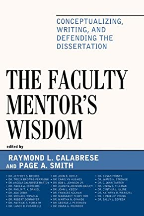 The Faculty Mentors Wisdom: Conceptualizing, Writing, and Defending the Dissertation (English Edition)