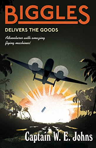 Biggles Delivers the Goods (English Edition)