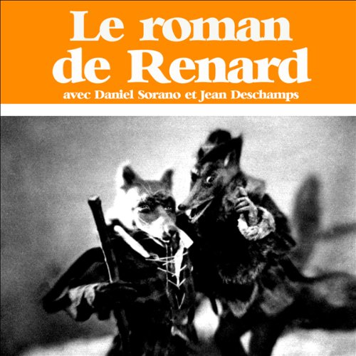 Le roman de Renard                   By:                                                                                                                                 divers auteurs                               Narrated by:                                                                                                                                 Jean Deschamps,                                                                                        Daniel Sorano,                                                                                        Georges Riquier,                   and others                 Length: 42 mins     Not rated yet     Overall 0.0