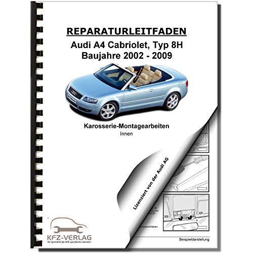 Audi A4 Cabriolet 2002-2009 Karosserie Montagearbeiten Innen Reparaturanleitung