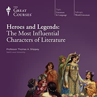 Heroes and Legends     The Most Influential Characters of Literature              Written by:                                                                                                                                 Thomas A. Shippey,                                                                                        The Great Courses                               Narrated by:                                                                                                                                 Thomas A. Shippey                      Length: 12 hrs and 15 mins     16 ratings     Overall 4.3