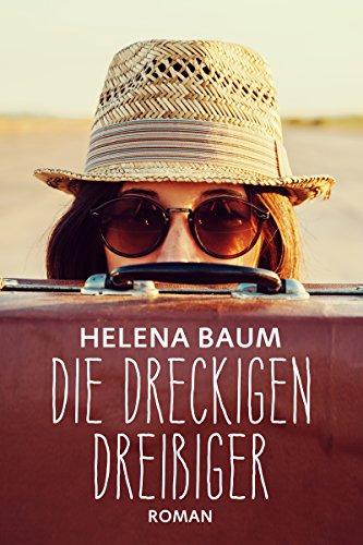 Die dreckigen Dreißiger: Drei Frauen. Drei Leben.