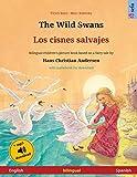 The Wild Swans - Los cisnes salvajes (English - Spanish): Bilingual children's book