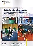 Krafttraining im Leistungssport: Theoretische und praktische Grundlagen für Trainer und Athleten...