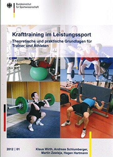 Krafttraining im Leistungssport: Theoretische und praktische Grundlagen für Trainer und Athleten (Schriftenreihe des Bundesinstituts für Sportwissenschaft)