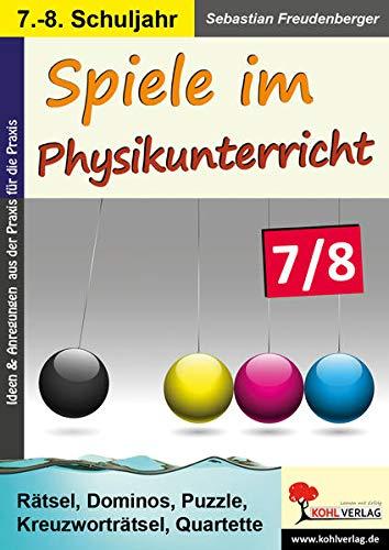Spiele im Physikunterricht / Klasse 7-8: Rätsel, Dominos, Puzzle, Kreuzworträtsel, Quartette im 7.-8. Schuljahr