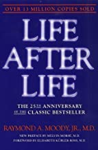 Life After Life: The Investigation of a Phenomenon--Survival of Bodily Death (Edition The 25th Anniversary) by Raymond Moo...