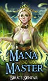 Mana Master (A Mage's Cultivation Book 1)