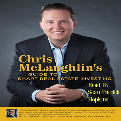 Chris McLaughlin's Guide to Smart Real Estate Investing cover art