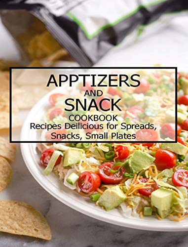 Apptizers and Snack Cookbook: Re...