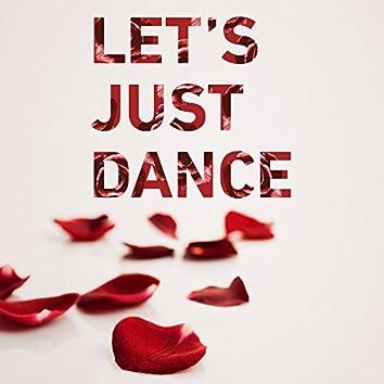 Let's Just Dance
