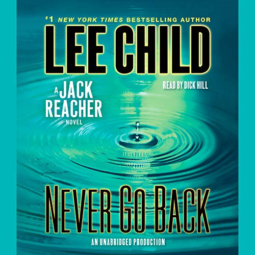 Never Go Back: Jack Reacher, Book 18