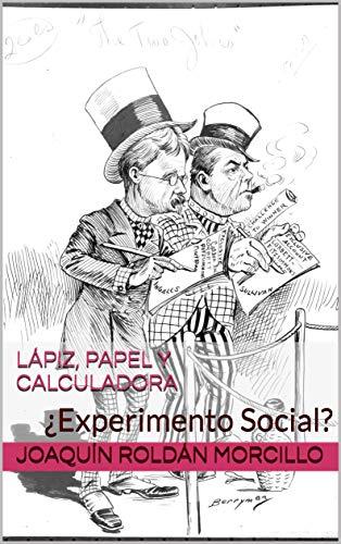 Lápiz, Papel y Calculadora: ¿Experimento Social? (Spanish Edition)