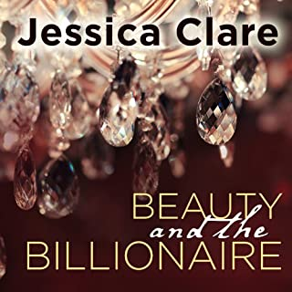 Beauty and the Billionaire     Billionaire Boys Club, Book 2              By:                                                                                                                                 Jessica Clare                               Narrated by:                                                                                                                                 Jillian Macie                      Length: 8 hrs and 34 mins     491 ratings     Overall 4.4