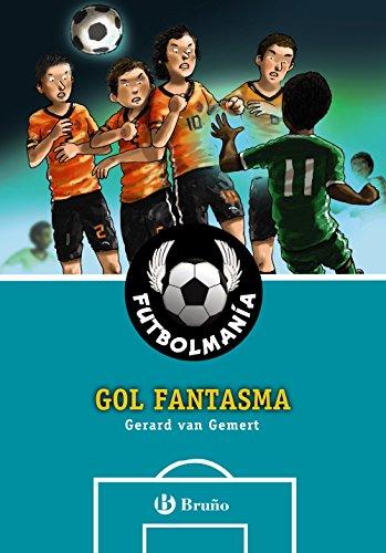FUTBOLMANÍA. Gol fantasma (Castellano - A PARTIR DE 10 AÑOS - PERSONAJES Y SERIES - Futbolmanía)