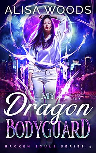My Dragon Bodyguard (Broken Souls, Band 4)